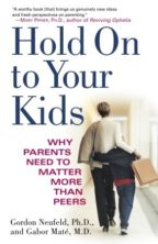 Hold On To Your Kids - Parenting Books